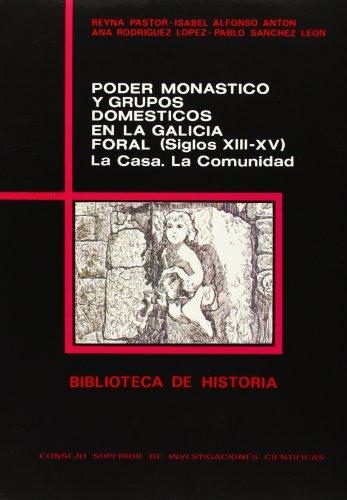 9788400070717: Poder monástico y grupos domésticos en la Galicia foral, siglos XIII-XV: La casa, la comunidad (Biblioteca de Historia)
