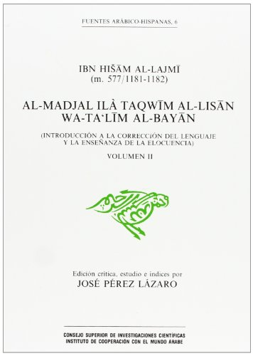 9788400070991: Al-Madjal ila taqwim al-lisan wa-talim al-bayan =: Introduccion a la correccion del lenguaje y la ensenanza de la elocuencia (Fuentes arabico-hispanas) (Spanish Edition)