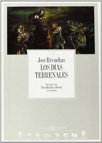 9788400071134: los dias terrenales (COLECCION ARCHIVOS)
