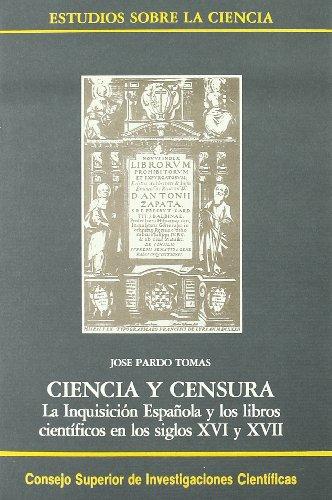 9788400071158: Ciencia y censura: La Inquisición española y los libros científicos en los siglos XVI y XVII (Estudios sobre la Ciencia)