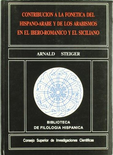 9788400071165: Contribucion a la fonetica del hispano-arabe y de los arabismos en el ibero-romanico y el siciliano (Biblioteca de filologia hispanica) (Spanish Edition)