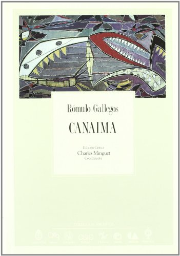 Canaima: Gallegos, Rómulo; Charles Minguet