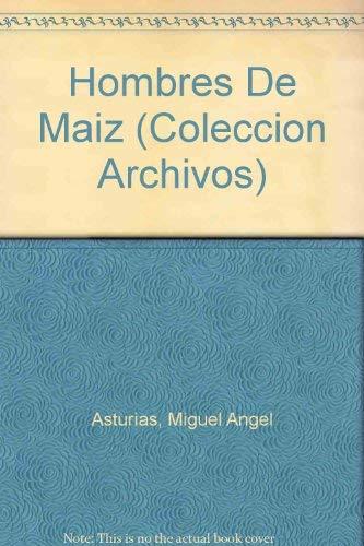 9788400071295: Hombres De Maiz (COLECCION ARCHIVOS) (Spanish and English Edition)