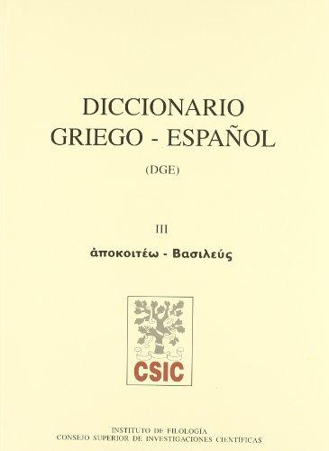 Diccionario griego-español. Tomo III (Apokoitéo-Basileus): Francisco Rodríguez ...
