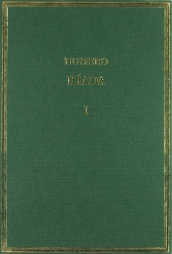Ilíada. Vol. I: Cantos I-III (Alma Mater): Homero