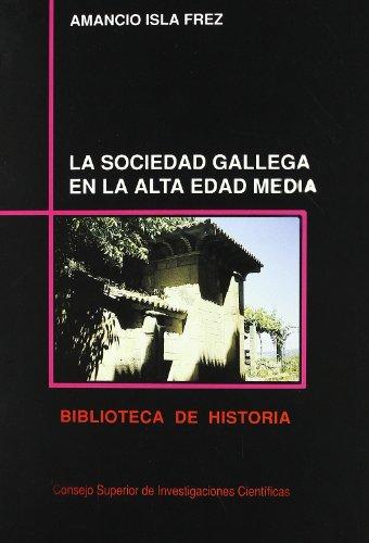 9788400072155: La sociedad gallega en la Alta Edad Media (Biblioteca de historia) (Spanish Edition)
