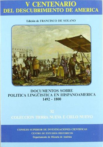 9788400072346: Documentos sobre politica linguistica en Hispanoamerica (1492-1800) (Coleccion Tierra nueva e cielo nuevo) (Spanish Edition)