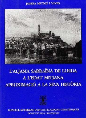 9788400072360: L'aljama sarraïna de Lleida a l'Edat Mitjana: Aproximació a la seva història (Anejos del Anuario de Estudios Medievales)