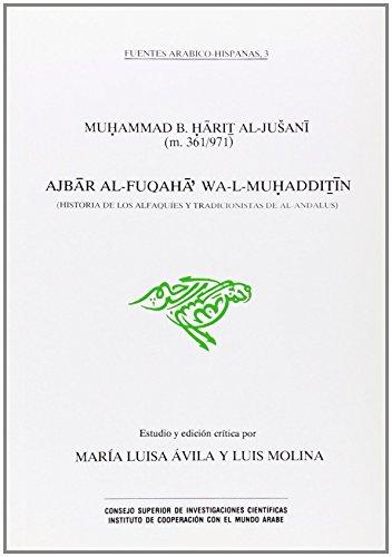 9788400072391: Muhammad B. Hārit̳ Al-Jušanī (m. 361/971): Ajār Al-Fuqah Wa-L-Muhaddit̳īn = Historia de los alfaquíes y tradicionistas de Al-Andalus (Fuentes arabico-hispanas) (Spanish Edition)