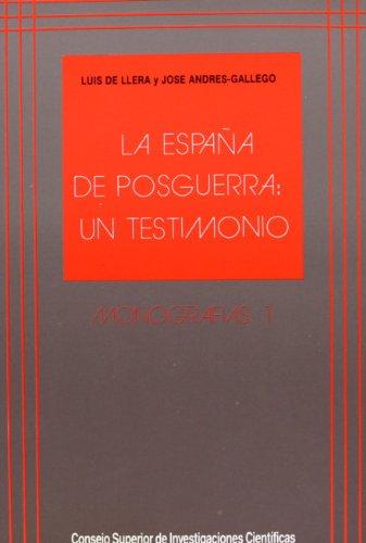 9788400072421: La España de posguerra: Un testimonio (Monografías / Consejo Superior de Investigaciones Científicas) (Spanish Edition)