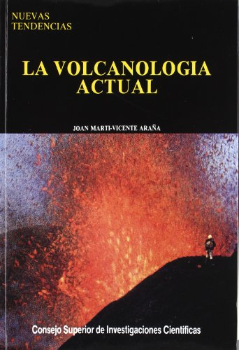 9788400073633: La volcanología actual (Nuevas Tendencias)