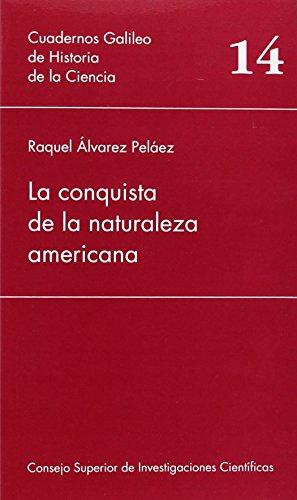 9788400073695: La conquista de la naturaleza americana (Cuadernos Galileo de Historia y Ciencia)