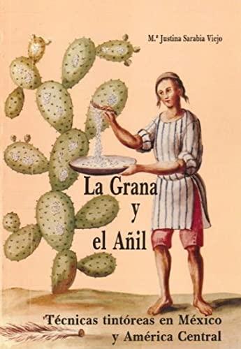 9788400073954: La grana y el añil: Técnicas tintóreas en México y América Central