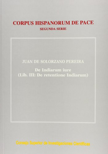 DE INDIARUM IURE (LIBER III: DE RETENTIONE: Juan de Solórzano