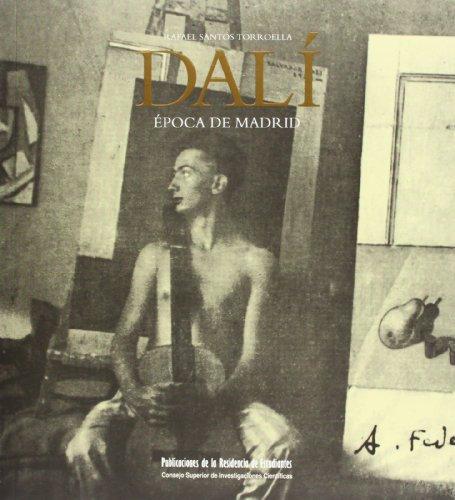 Dali - Epoca de Madrid (Spanish Edition): Rafael Santos Torroella