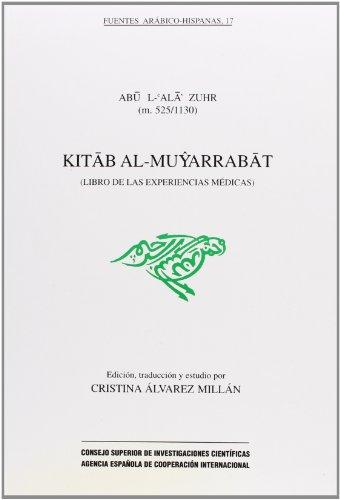 KITAB AL MUYARRABAT ( LIBRO DE LAS EXPERIENCIAS MEDICAS ): ABU L ALLA ZUHR