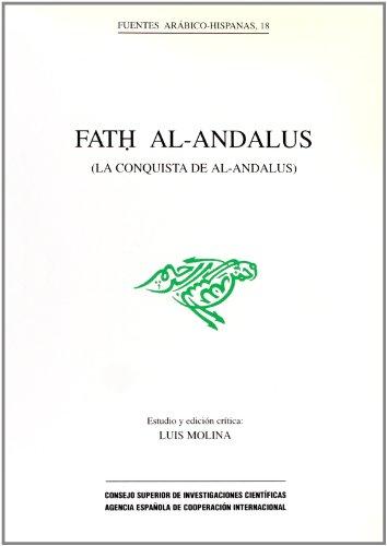 9788400074562: Fatḥ al-Andalus: La conquista de al-Andalus (Fuentes arábico-hispanas) (Arabic Edition)
