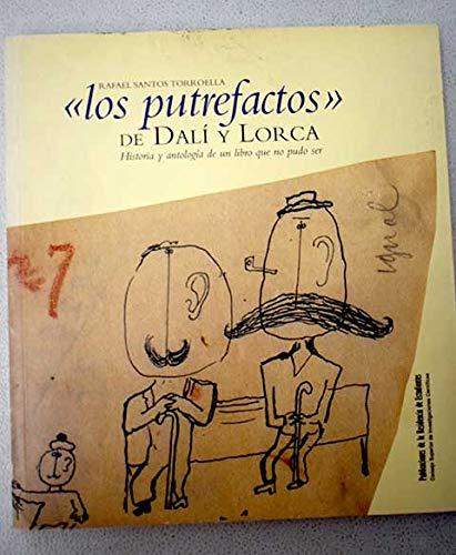 """Los putrefactos"""" de Dali y Lorca: Historia: Rafael Santos Torroella"""
