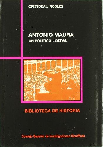 9788400074852: Maura, un político liberal (Biblioteca de historia) (Spanish Edition)
