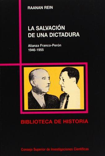 9788400075057: LA SALVACION DE UNA DICTADURA: ALIANZA FRANCO-PERON, 1946-1955