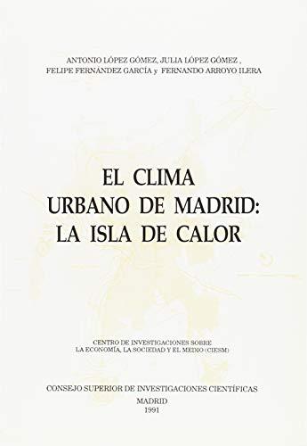 9788400075217: El clima urbano de Madrid: La isla de calor