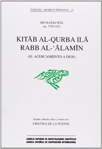 9788400075330: Kitab Al-Qurba Ila Rabb Al-Alamin =: El Acercamiento a Dios