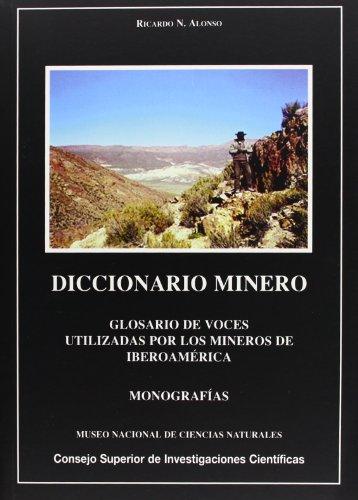 Diccionario minero: Glosario de voces utilizadas por: Alonso, Ricardo N.