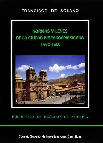 9788400075613: Normas y leyes de la ciudad hispanoamericana (Biblioteca de historia de America) (Spanish Edition)