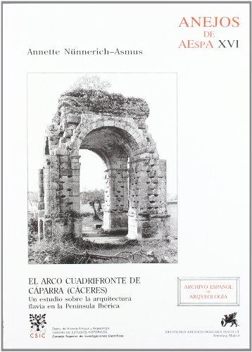 EL ARCO CUADRIFORME EN CÁPARRA (CÁCERES). Un: Annette Nüennerich-Asmus