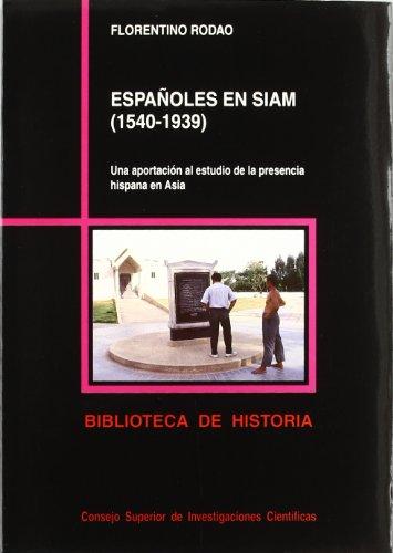 9788400076344: Españoles en Siam (1540-1939): Una aportación al estudio de la presencia hispana en Asia oriental (Biblioteca de Historia)