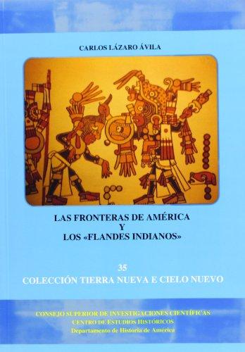 """Las fronteras de America y los """"flandes: Carlos Lazaro Avila"""
