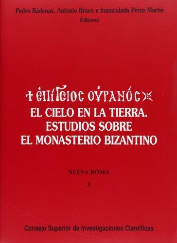 9788400076504: El cielo en la tierra (Epígeios ouranós): Estudios sobre el monasterio bizantino (Nueva Roma)