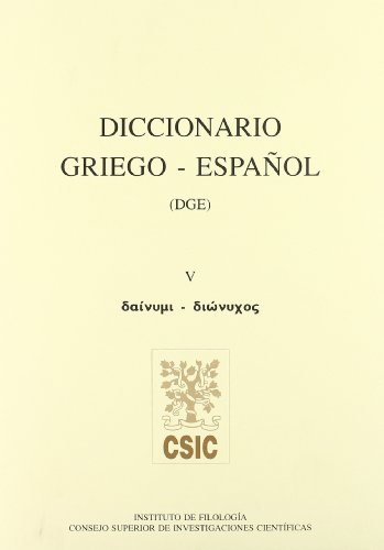 9788400076733: Diccionario griego-español (DGE). Tomo V (Dainymi-Dionychos)