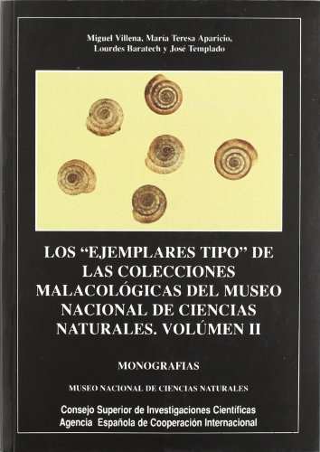 9788400077068: Los ejemplares tipo de las colecciones malacológicas del Museo Nacional de Ciencias Naturales. Tomo. II (Monografías del Museo de Ciencias Naturales)