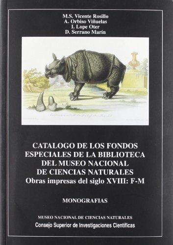 9788400077235: Catálogo de los fondos especiales de la Biblioteca del Museo Nacional de Ciencias Naturales. Vol. III: Obras impresas del siglo XVIII (F-M) (Monografías del Museo de Ciencias Naturales)