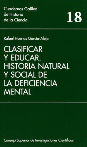 9788400077389: Clasificar y educar: historia natural y social de la deficiencia mental (Cuadernos Galileo de Historia y Ciencia)