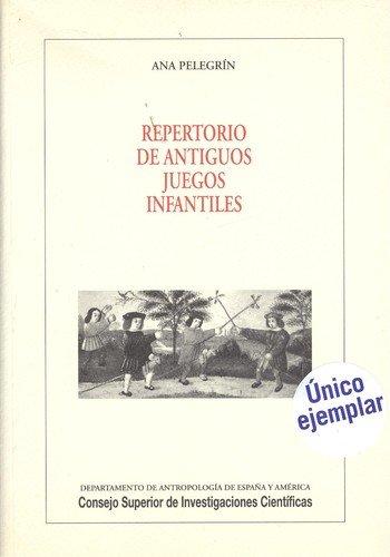 REPERTORIO DE ANTIGUOS JUEGOS INFANTILES: PELEGRÍN SANDOVAL, ANA