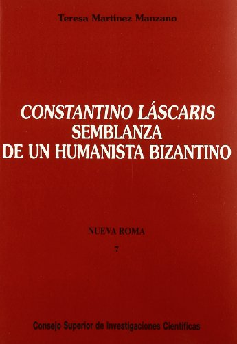 9788400077617: Constantino Láscaris, semblanza de un humanista bizantino (Nueva Roma)