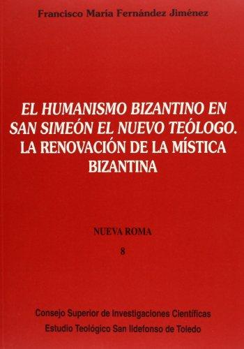 9788400078591: El humanismo bizantino en San Simeón el Nuevo Teólogo: La renovación de la mística bizantina (Nueva Roma)