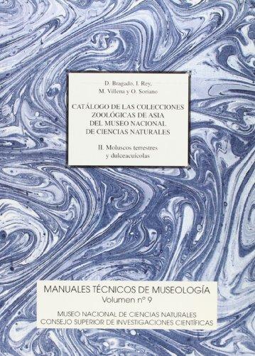 9788400078843: Catálogo de las colecciones zoológicas de Asia del Museo Nacional de Ciencias Naturales. Vol. II. Moluscos terrestres y dulceacuícolas (Manuales Técnicos de Museología)