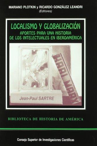 Localismo y globalización. Apuntes de una historia: Mariano Plotkin, Ricardo