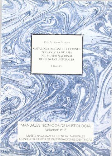9788400079819: Catálogo de las colecciones zoológicas de Asia del Museo Nacional de Ciencias Naturales. Vol. I. Insectos (Manuales Técnicos de Museología)