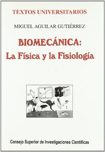 9788400079888: Biomecánica, la física y la fisiología (Textos Universitarios)