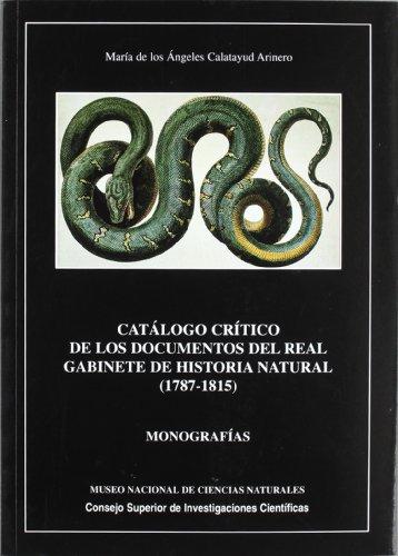 9788400079925: Catálogo crítico de los documentos del Real Gabinete de Historia Natural (1787-1815) (Monografías del Museo de Ciencias Naturales)