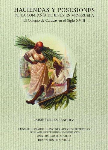 9788400080037: Haciendas y posesiones de la Compañía de Jesús en Venezuela: El Colegio de Caracas en el siglo XVIII (Publicaciones de la Escuela de Estudios Hispanoamericanos)