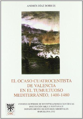 9788400080556: El ocaso cuatrocentista de Valencia en el tumultuoso Mediterráneo (1400-1480) (Anejos del Anuario de Estudios Medievales)