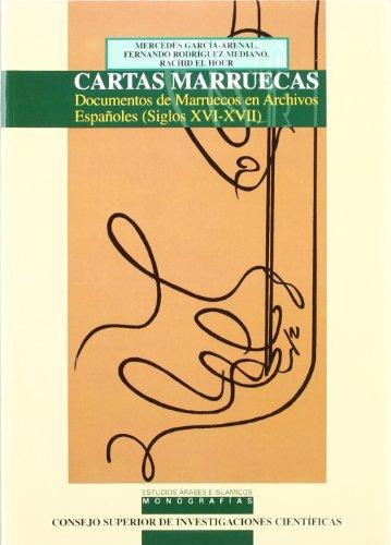 9788400080754: Cartas marruecas: documentos de Marruecos en archivos españoles (siglos XVI-XVII) (Estudios Arabes e Islamicos: Monografías)