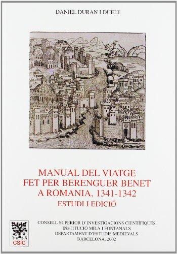 9788400080891: Manual del viatge fet per Berenguer Benet a Romania (1341-1342): Estudi i edició (Anejos del Anuario de Estudios Medievales)