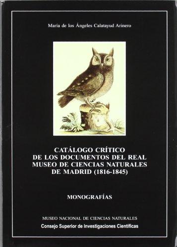 9788400081003: Catálogo crítico de los documentos del Real Museo de Ciencias Naturales de Madrid (1816-1845) (Monografías del Museo de Ciencias Naturales)