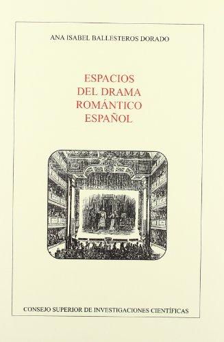 Espacios del drama romántico español.: Ana Isabel Ballesteros Dorado